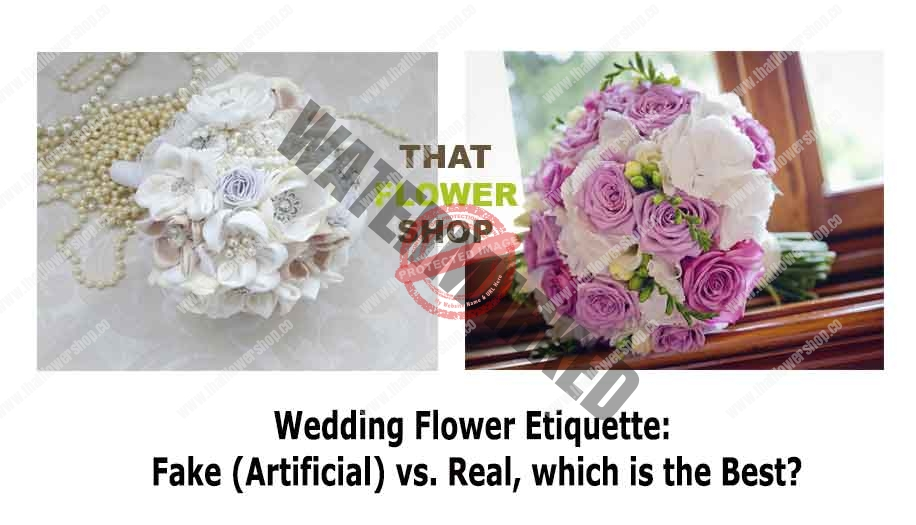 Wedding Flower Etiquette: Fake (Artificial) vs. Real, which is the Best?