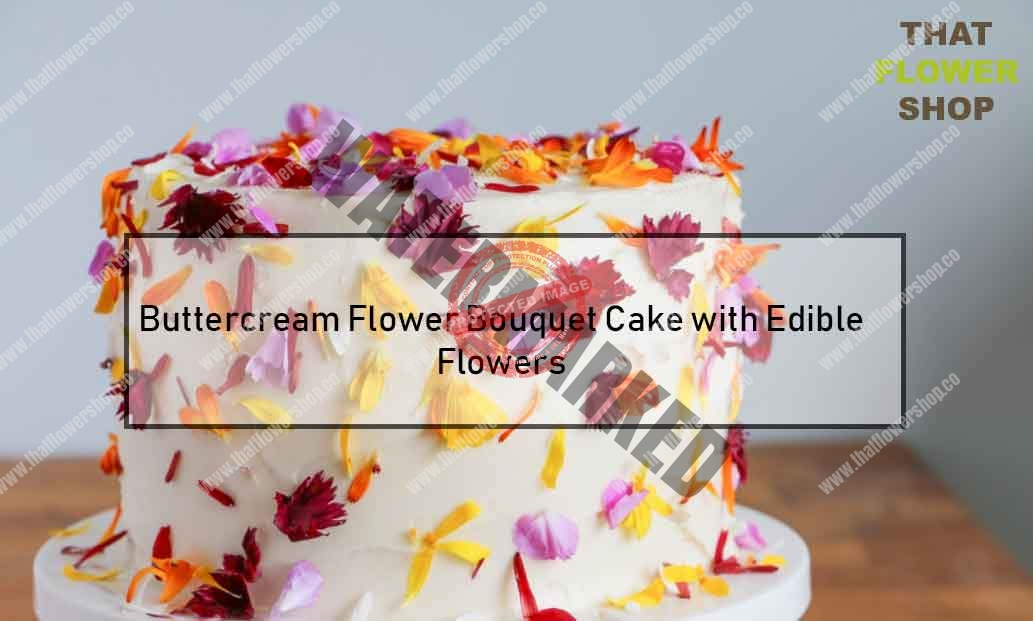Fabulous Buttercream Flower Bouquet Cake With Edible Flowers That Flower Shop Funny Birthday Cards Online Eattedamsfinfo