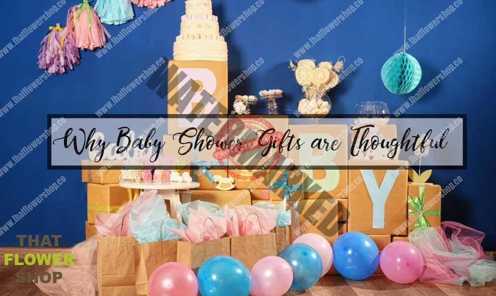 Why Baby Shower Gifts are Thoughtful Gifts?