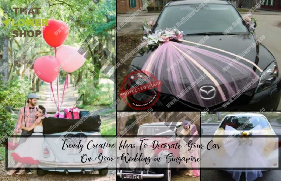 Trendy Creative Ideas To Decorate Your Car On Your Wedding in Singapore