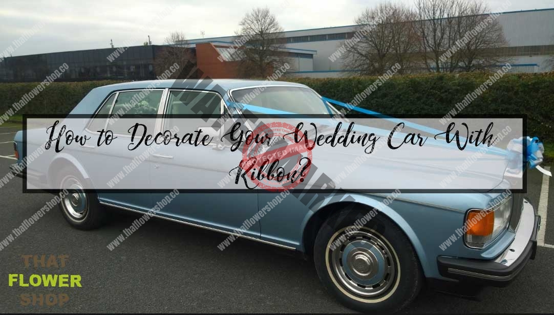 How to Decorate Your Wedding Car With Ribbon?