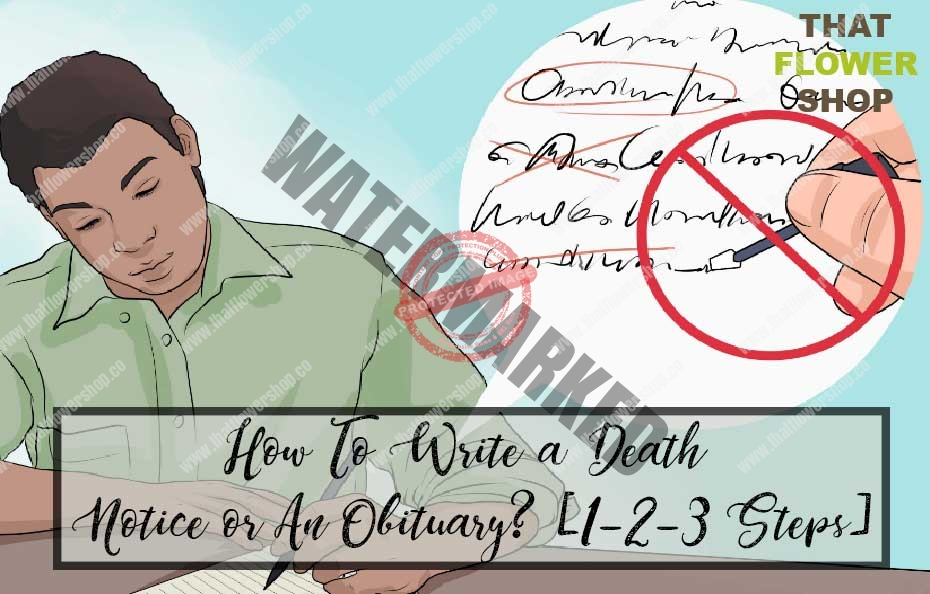 How To Write a Death Notice or An Obituary? [1-2-3 Steps]