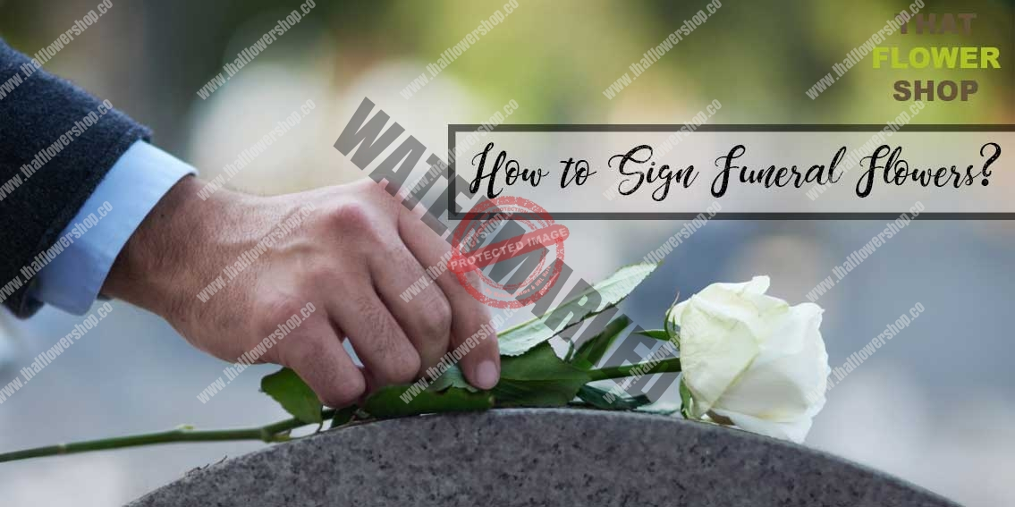 How to Sign Funeral Flowers?