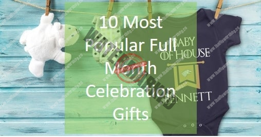 10 Most Popular Full Month Celebration Gifts