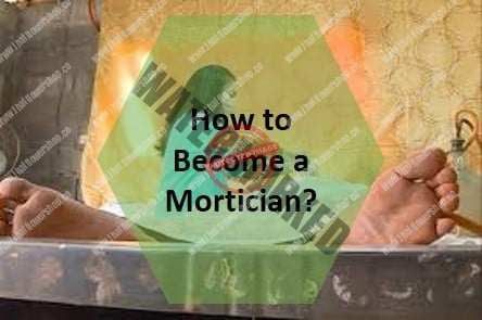 How to Become a Mortician?
